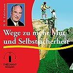 Wege zu mehr Mut und Selbstsicherheit | Nikolaus B. Enkelmann