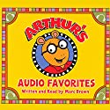 Arthur's Audio Favorites, Volume 1 Audiobook by Marc Brown Narrated by Marc Brown
