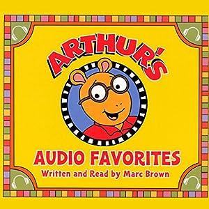 Arthur's Audio Favorites, Volume 1 Audiobook