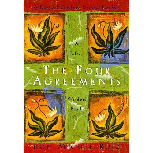 The Four Agreements (A Practical Guide to Personal Freedom) (A Toltec Wisdom Book)