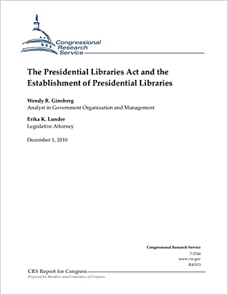 The Presidential Libraries Act and the Establishment of Presidential Libraries