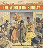 The World on Sunday: Graphic Art in Joseph Pulitzer's Newspaper (1898 - 1911) (0821261932) by Baker, Nicholson