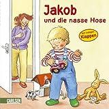 Jakob-Bücher: Jakob und die nasse Hose: mit lustigen Klappen - Sandra Grimm
