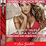 Ten Hot Tales from Aria Scarlett: Threesomes and Lesbian Sex Galore | Aria Scarlett