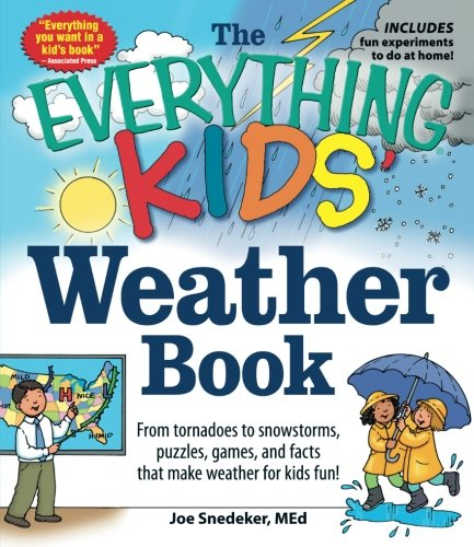 the-everything-kids-weather-book-from-tornadoes-to-snowstorms-puzzles-games-and-facts-that-make-weat