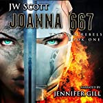 Joanna667: Trusted Rebels, Book 1 | JW Scott