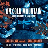 On Cold Mountain: Songs on Poems of Gary Snyder Whelden