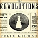 The Revolutions (       UNABRIDGED) by Felix Gilman Narrated by Ralph Lister