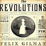 The Revolutions | Felix Gilman