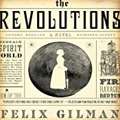 The Revolutions | [Felix Gilman]