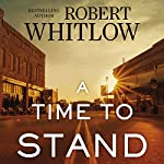 A Time to Stand | Robert Whitlow