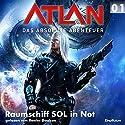 Raumschiff SOL in Not (Atlan - Das absolute Abenteuer 01) Hörbuch von William Voltz, Peter Griese Gesprochen von: Renier Baaken