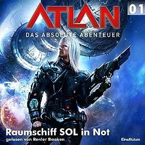 Raumschiff SOL in Not (Atlan - Das absolute Abenteuer 01) Hörbuch