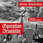 Operation Brunhilde | Stefan Schickedanz
