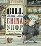 img - for Bill in a China Shop by Katie McAllaster Weaver (2005-08-06) book / textbook / text book