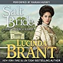 Salt Bride: A Georgian Historical Romance: Salt Hendon Series, Book 1 (       UNABRIDGED) by Lucinda Brant Narrated by Marian Hussey
