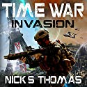 Time War: Invasion Audiobook by Nick S. Thomas Narrated by Grey Hamilton, Robert Coltrane