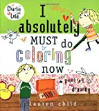 Lauren Child I Absolutely Must Do Coloring Now or Painting or Drawing (Charlie and Lola)