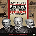 Those Magnificent Men and Their Steam Machines | Michael Stephenson, Go Entertain