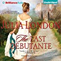 The Last Debutante: The Secrets of Hadley Green, Book 4 Audiobook by Julia London Narrated by Justine Eyre