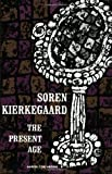 The Present Age (0061300942) by Soren Kierkegaard