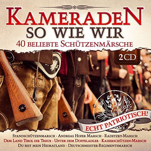 kameraden-so-wie-wir-40-beliebte-schutzenmarsche-echt-patriotisch-standschutzenmarsch-andreas-hofer-