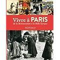 Vivre � Paris de la Restauration � la Belle-Epoque