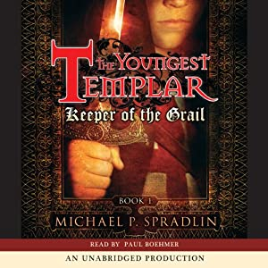 Keeper of the Grail: The Youngest Templar Trilogy, Book 1 | [Michael P. Spradlin]
