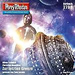 Zur letzten Grenze (Perry Rhodan 2799) | Oliver Fröhlich,Christian Montillon