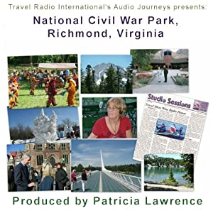 Audio Journeys: National Civil War Park, Richmond, Virginia: Gaines' Mill, Site of an Important Civil War Battle | [Patricia L. Lawrence]