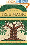 Celtic Tree Magic: Ogham Lore and Dru...