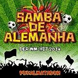 Samba de Alemanha (Fussball WM Hymne 2014)