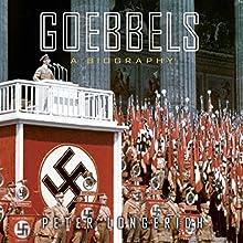 Goebbels: A Biography (       UNABRIDGED) by Peter Longerich, Alan Bance - translator, Jeremy Noakes - translator, Lesley Sharpe - translator Narrated by Simon Prebble