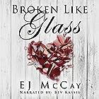 Broken Like Glass Hörbuch von EJ McCay Gesprochen von: Bev Kassis