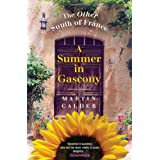 A Summer in Gascony: The Other South of France ~ Martin Calder