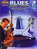 Blues Guitar Soloing: The Complete Guide to Blues Guitar Soloing Techniques, Concepts, and Styles (Musicians Institute Press)