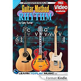 Rhythm Guitar Lessons for Beginners: Teach Yourself How to Play Guitar (Free Video Available) (Progressive Guitar Method) (English Edition)