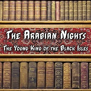 The Arabian Nights - The Young King of the Black Isles | [Persian Folklore]