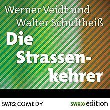 Die Straßenkehrer 1 Hörspiel von Werner Veidt Gesprochen von: Werner Veidt, Walter Schultheiß