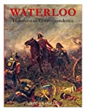 Waterloo Hanoverian Correspondence: v. 2: Letters and Reports from Printed Sources (0956339352) by Franklin, John