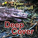 Deep Cover Audiobook by Peter Turnbull Narrated by Gordon Griffin