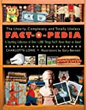 img - for The Utterly, Completely, and Totally Useless Fact-O-Pedia: A Startling Collection of Over 1,000 Things You'll Never Need to Know by Charlotte Lowe (17-Jan-2011) Paperback book / textbook / text book