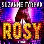 Rosy: A Novel | Suzanne Tyrpak