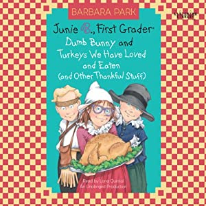 Junie B., First Grader: Turkeys We Have Loved and Eaten (and Other Thankful Stuff) | [Barbara Park]