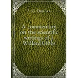 A commentary on the scientific writings of J. Willard Gibbs. 1