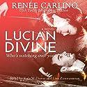 Lucian Divine Hörbuch von Renee Carlino Gesprochen von: Kale Williams, Lisa Zimmerman