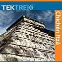 Chichen Itza: The Maya Quest for Meaning Performance by  TekTrek Narrated by  TekTrek
