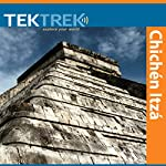 Chichen Itza: The Maya Quest for Meaning |  TekTrek