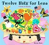 Twelve Hats for Lena: A Book of Months (0689848730) by Katz, Karen