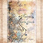 The Fairies of Turtle Creek | Jill K. Sayre